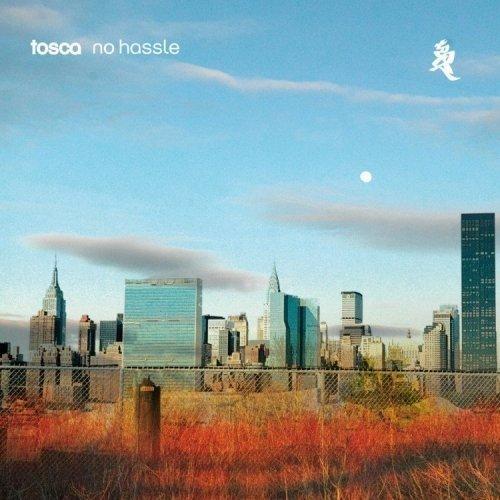 Tosca — No Hassle — Studio !K7 — 1624099_01_med.jpg