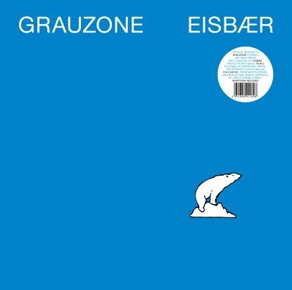 Image of the music record Grauzone — Eisbær — We Release Whatever The Fuck We Want Records