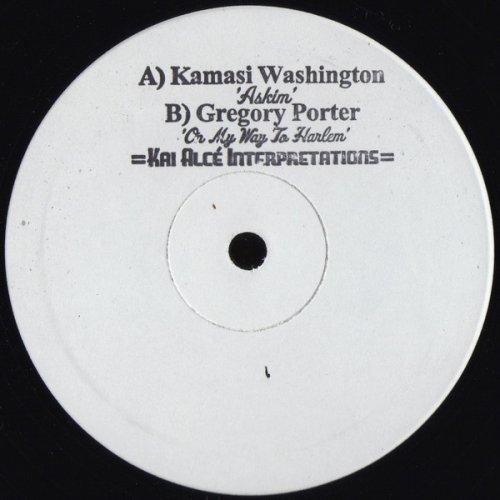 Kamasi Washington / Gregory Porter – Kai Alcé Interpretations - side a